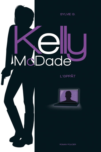 Kelly McDade - L'@ppât ebook by Sylvie G
