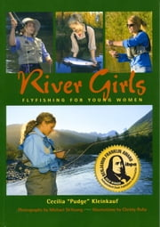 River Girls: Fly Fishing for Young Women ebook by Cecilia Kleinkauf
