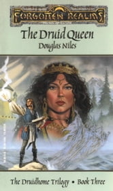 The Druid Queen - The Druidhome Trilogy, Book Three ebook by Douglas Niles