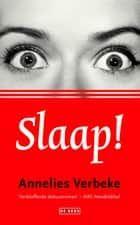Slaap! ebook by Annelies Verbeke
