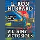 Villainy Victorious - Mission Earth Volume 9 audiobook by L. Ron Hubbard