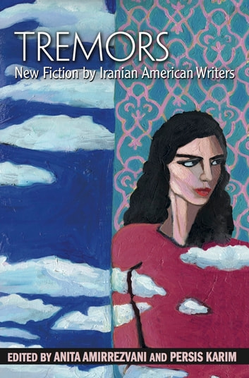 Tremors - New Fiction by Iranian American Writers ebook by