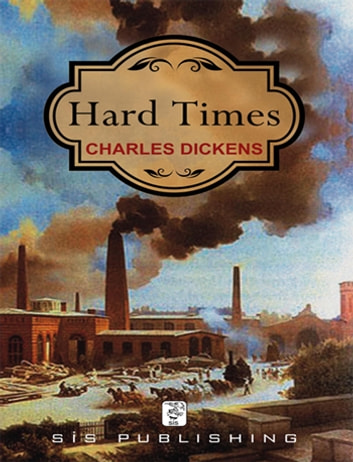 an analysis of hard times by charles dickens A summary of book the first: sowing: chapters 1-4 in charles dickens's hard times learn exactly what happened in this chapter, scene, or section of hard times and what it means perfect for acing essays, tests, and quizzes, as well as for writing lesson plans.