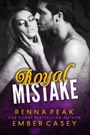Royal Mistake ebook by Renna Peak,Ember Casey