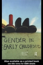 Gender in Early Childhood ebook by Yelland, Nicola