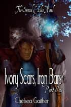 Ivory Scars, Iron Bars ebook by Chelsea Gaither