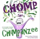 Chomp the Chimpanzee ebook by Mary e Parkinson, Imani Dumas
