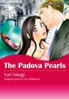 THE PADOVA PEARLS (Harlequin Comics) - Harlequin Comics ebook by Lee Wilkinson, YURI TAKAGI