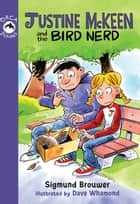 Justine McKeen and the Bird Nerd ebook by Sigmund Brouwer, Dave Whamond
