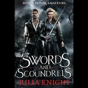 Swords and Scoundrels audiobook by Julia Knight
