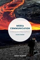Media Communication - An Introduction to Theory and Process ebook by James Watson