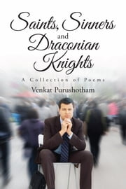 Saints, Sinners and Draconian Knights ebook by Venkat Purushotham