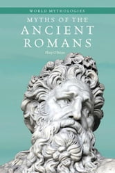 Myths of the Ancient Romans ebook by O'Brian, Pliny