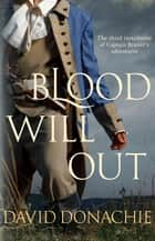 Blood Will Out - The thrilling conclusion to the smuggling drama ebook by David Donachie