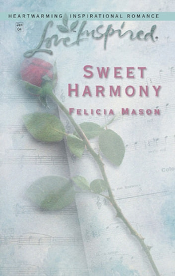 Sweet Harmony (Mills & Boon Love Inspired) ebook by Felicia Mason