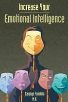 Increase Your Emotional Intelligence ebook by Carolyn Franklin