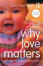 Why Love Matters ebook by Sue Gerhardt