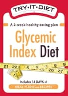 Try-It Diet:Glycemic Index Diet ebook by Media Adams