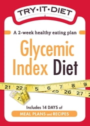 Try-It Diet:Glycemic Index Diet - A two-week healthy eating plan ebook by Adams Media