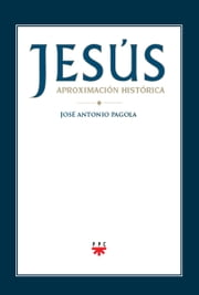 Jesús. Aproximación histórica (eBook-ePub) ebook by José Antonio Pagola