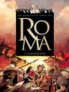 Roma - Tome 01 - La Malédiction ebook by Pierre Boisserie, Gilles Chaillet, Didier Convard,...