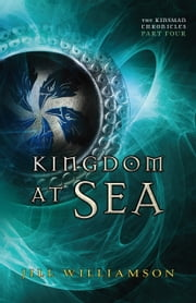 Kingdom at Sea (The Kinsman Chronicles) - Part 4 ebook by Jill Williamson