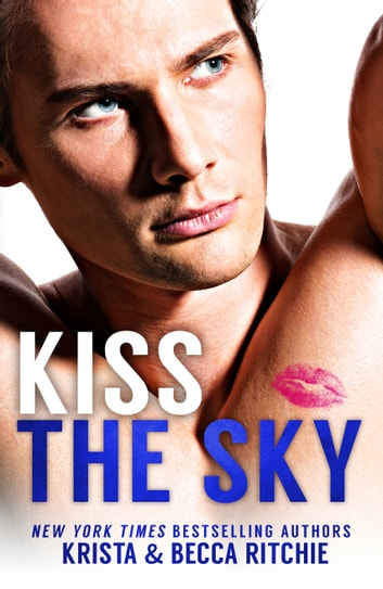 Kiss the Sky ebook by Krista Ritchie,Becca Ritchie