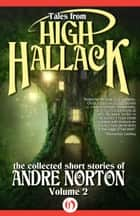 Tales from High Hallack, Volume Two ebook by Andre Norton