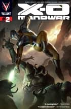 X-O Manowar (2012) Issue 2 ebook by Robert Venditti, Cary Nord, Stefano Gaudiano,...