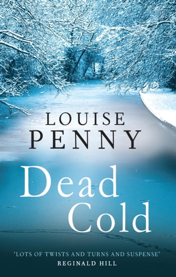 Dead Cold - A Chief Inspector Gamache Mystery, Book 2 ebook by Louise Penny