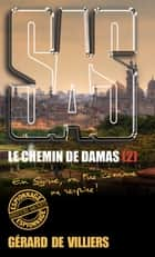 SAS 194 Le chemin de Damas T2 - En Syrie, on tue comme on respire ! ebook by Gérard de Villiers