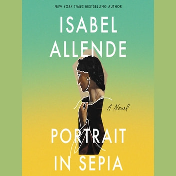 Portrait in Sepia - A Novel audiobook by Isabel Allende