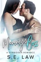 Mommy's Boss - A Forbidden Romance ebook by S.E. Law