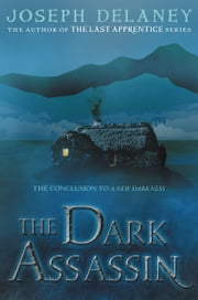 The Dark Assassin ebook by Joseph Delaney