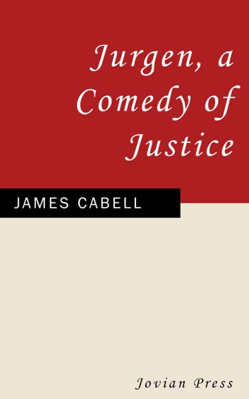 Jurgen, A Comedy of Justice ebook by James Cabell