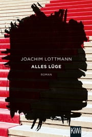 Alles Lüge - Roman ebook by Joachim Lottmann