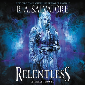 Relentless - A Drizzt Novel audiobook by R. A. Salvatore