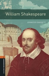 William Shakespeare, Oxford Bookworms Library ebook by Jennifer Bassett
