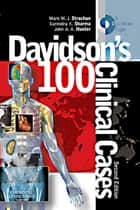 Davidson's 100 Clinical Cases ebook by Mark Strachan, Surendra K. Sharma, John A. A. Hunter