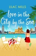 Love in the City by the Sea ebook by Lilac Mills