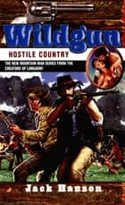 Wildgun 03: Hostile Country ebook by Jack Hanson