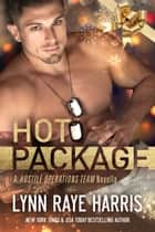 Hot Package - Army Special Operations/Military Romance ebook by Lynn Raye Harris
