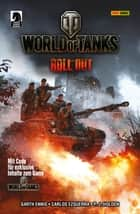 World of Tanks - Roll out ebook by Garth Ennis, Carlos Ezquerra, P. J. Holden