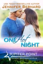 One Hot Night - A Jupiter Point Novella ebook by Jennifer Bernard