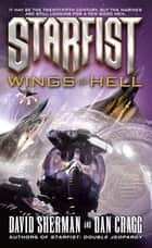 Starfist: Wings of Hell ebook by David Sherman, Dan Cragg