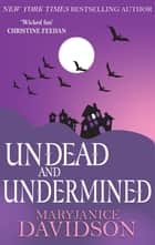 Undead and Undermined - Number 10 in series ebook by MaryJanice Davidson