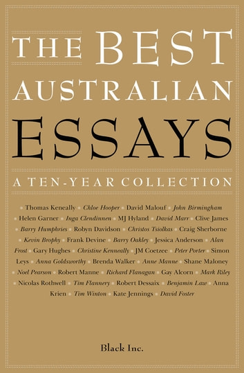 The Best Australian Essays - A Ten-Year Collection ebook by