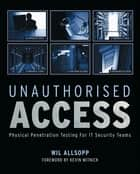 Unauthorised Access ebook by Wil Allsopp
