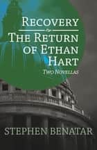 Recovery and The Return of Ethan Hart - Two Novellas ebook by Stephen Benatar