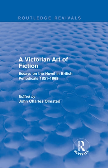 A Victorian Art of Fiction - Essays on the Novel in British Periodicals 1851-1869 ebook by